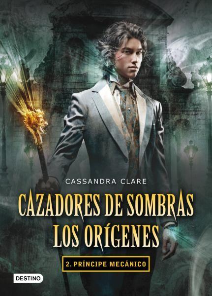 PRINCIPE MECANICO. CAZADORES DE SOMBRAS. LOS ORIGENES 2