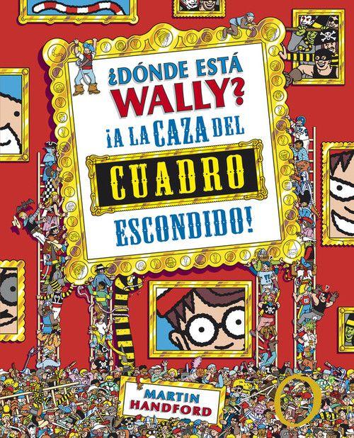 ¿DONDE ESTA WALLY? A LA CAZA DEL CUADRO ESCONDIDO (COLECCION ¿DONDE ESTA WALLY?)