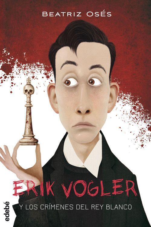 ERIK VOGLER 1: LOS CRIMENES DEL REY BLANCO