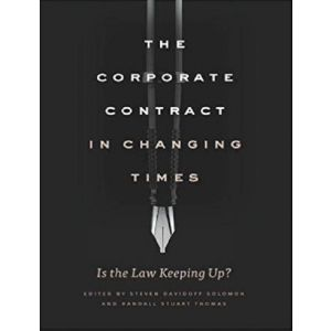 THE CORPORATE CONTRACT IN CHANGING TIMES: IS THE LAW KEEPING UP?