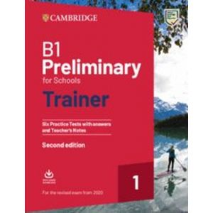 B1 PRELIMINARY FOR SCHOOLS TRAINER 1 FOR THE REVISED EXAM FROM 2020 SIX PRACTICE