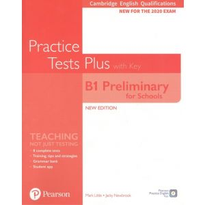 CAMBRIDGE ENGLISH QUALIFICATIONS: B1 PRELIMINARY FOR SCHOOLS PRACTICE TESTS PLUS