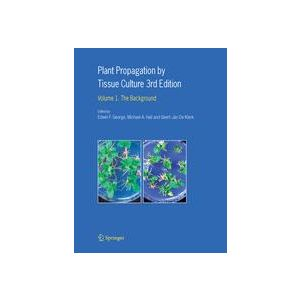 PLANT PROPAGATION BY TISSUE CULTURE. VOL. 1: THE BACKGROUND