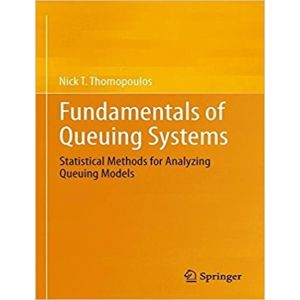 FUNDAMENTALS OF QUEUING SYSTEMS STATISTICAL METHODS FOR ANALYZING QUEUING MODELS
