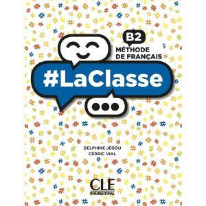 LACLASSE B2. LIVRE DE L´ÈLEVE