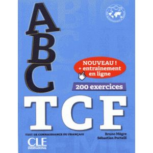 ABC TCF TEST DE CONNAISSANCE DU FRANÇAIS - 200 EXERCICES AVEC 1 CD AUDIO MP3