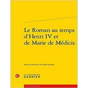 LE ROAMAN AU TEMPS DE HENRI IV ET DE MARIE DE MEDICIS