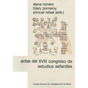 ACTAS DEL XVIII CONGRESO DE ESTUDIOS SEFARDIES: SELECCION DE CONFERENCIAS (MADRI