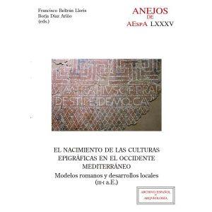 EL NACIMIENTO DE LAS CULTURAS EPIGRAFICAS EN EL OCCIDENTE MEDITERRANEO: MODELOS