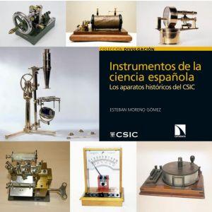 INSTRUMENTOS DE LA CIENCIA ESPAÑOLA : LOS  APARATOS HISTORICOS DEL CSIC