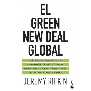 EL GREEN NEW DEAL GLOBAL POR QUE LA CIVILIZACION DE LOS COMBUSTIBLES FOSILES