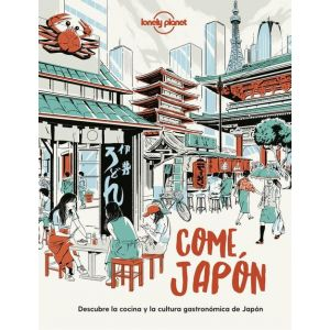 COME JAPON Descubre la cocina y la cultura gastronomica japonesas