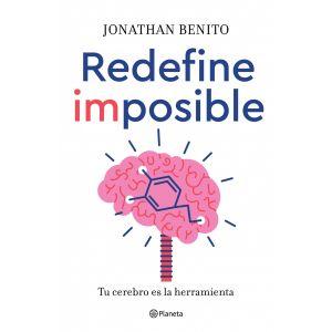 REDEFINE  IMPOSIBLE    Tu cerebro es la herramienta