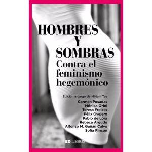 HOMBRES Y SOMBRAS - CONTRA EL FEMINISMO HEGEMONICO