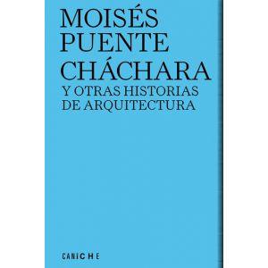 CHACHARA Y OTRAS HISTORIAS DE ARQUITECTURA
