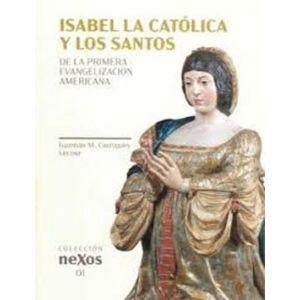 ISABEL LA CATOLICA Y LOS SANTOS DE LA PRIMERA EVANGELIZACION AMERICANA