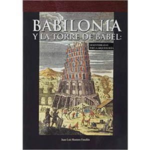 BABILONIA Y LA TORRE DE BABEL DESENTERRADAS PO LA  ARQUEOLOGIA