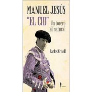 MANUEL JESUS EL CID UN TORERO AL NATURAL