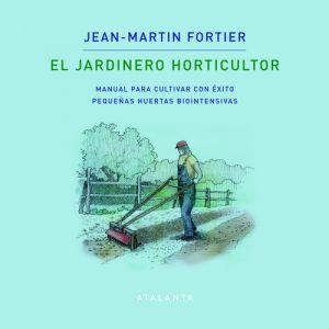 EL JARDINERO HORTICULTOR .