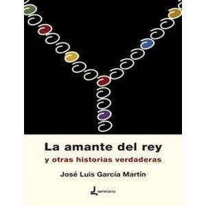 AMANTE DEL REY Y OTRAS HISTORIAS VERDADERAS  LA