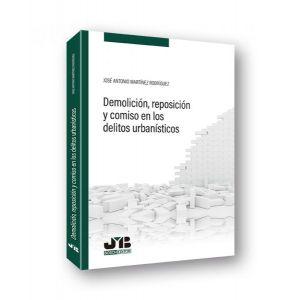 DEMOLICION  REPOSICION Y COMISO EN LOS DELITOS URBANISTICOS