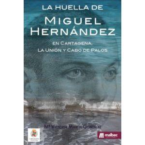 LA HUELLA DE MIGUEL HERNANDEZ EN CARTAGENA
