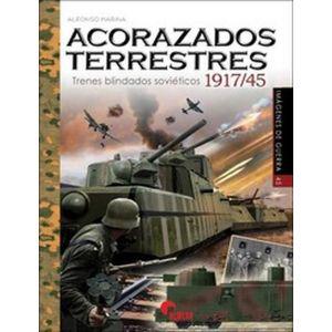 ACORAZADOS TERRESTRES. TRENES BLINDADOS SOVIETICOS 1917-1945