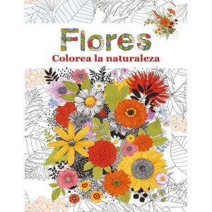FLORES -COLOREA LA NATURALEZA