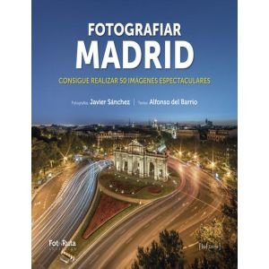 FOTOGRAFIAR MADRID  CONSIGUE REALIZAR 50 IMAGENES ESPECTACULARES