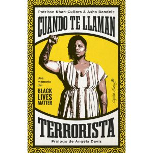 CUANDO TE LLAMAN TERRORISTA   UNA MEMORIA DEL BLACK LIVES MATTER