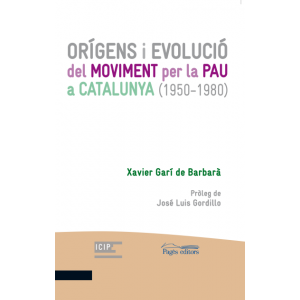 ORIGENS I EVOLUCIO DEL MOVIMENT PER LA PAU A CATALUNYA (1950-1980)