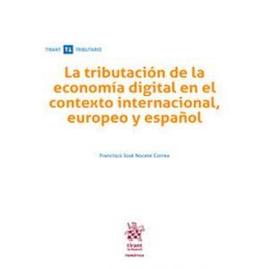 LA TRIBUTACION DE LA ECONOMIA DIGITAL EN EL CONTEXTO INTERNACIONAL EUROPEO Y ESP