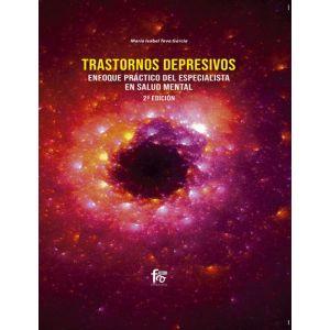 TRASTORNOS DEPRESIVOS.ENFOQUE PRACTICO DEL ESPECILISTA EN SALUD MENTAL-2 EDICION