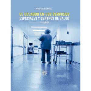 EL CELADOR EN LOS SERVICIOS ESPECIALES Y CENTROS DE SALUD   3 º EDICION