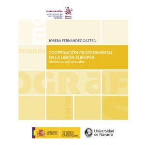 COOPERACION PROCEDIMENTAL EN LA UNION EUROPEA. LIMITES JURISDICCIONALES