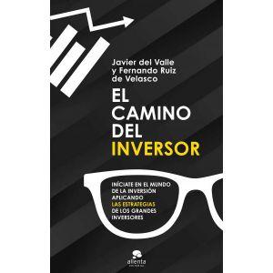 EL CAMINO DEL INVERSOR INICIATE EN EL MUNDO DE LA INVERSION APLICANDO LAS ESTRAT