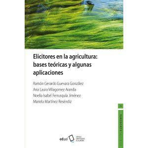 ELICITADORES EN LA AGRICULTURA BASES TEORICAS Y ALGUNAS APLICACIONES