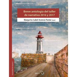 BREVE ANTOLOGIA DEL TALLER DE NARRATIVA 2016 Y 2017