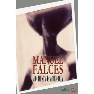 MANUEL FALCES ALQUIMISTA DE LA MEMORIA
