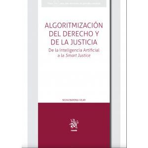 ALGORITMIZACION DEL DERECHO Y DE LA JUSTICIA. DE LA INTELIGENCIA ARTIFICIAL A LA