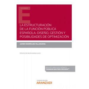 ESTRUCTURACION DE LA FUNCION PUBLICA ESPAÑOLA DISEÑO GESTION Y POSIBILIDADES