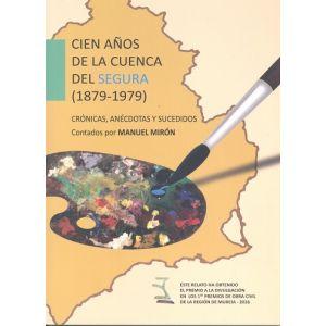 CIEN AÑOS DE LA CUENCA DEL SEGURA (1879-1979)