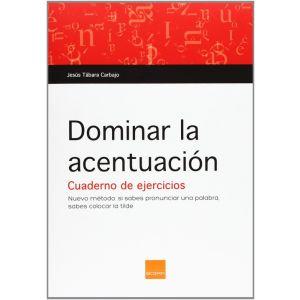 DOMINAR LA ACENTUACION CUADERNO DE EJERCICIOS