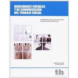 HABILIDADES SOCIALES Y DE COMUNICACION DEL TRABAJO SOCIAL INTERACCION SOCIAL Y