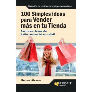 100 SIMPLES IDEAS PARA VENDER MAS EN SU TIENDA