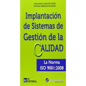 IMPLANTACION DE SISTEMAS DE GESTION DE LA CALIDAD LA NORMA ISO 900I 2008