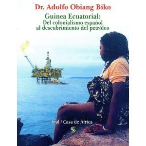 GUINEA ECUATORIAL DEL COLONIALISMO ESPAÑOL AL DESCUBRIMIENTO DEL PETROLEO