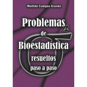 PROBLEMAS DE BIOESTADISTICA RESUELTOS PASO A PASO