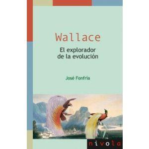 WALLACE. EL EXPLORADOR DE LA EVOLUCION