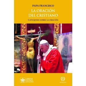 LA ORACION DEL CRISTIANO  CATEQUESIS ACERCA DE LA ORACIoN